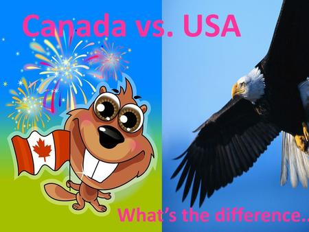 Canada vs. USA What's the difference...