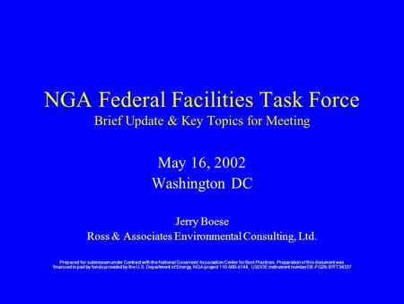 NGA Federal Facilities Task Force Brief Update & Key Topics for Meeting May 16, 2002 Washington DC Jerry Boese Ross & Associates Environmental Consulting,