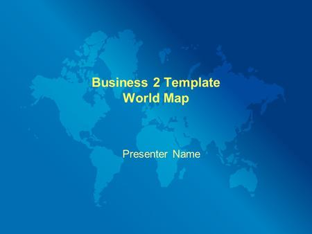 Business 2 Template World Map Presenter Name. Example Bullet Point Slide Bullet point Sub Bullet.