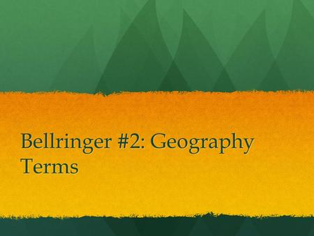 Bellringer #2: Geography Terms. Birth Rate The # of live births per 1000 individuals within a population. The # of live births per 1000 individuals within.