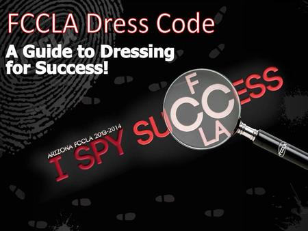 The FCCLA Dress Code was created in an effort to uphold the professional image of the organization, and also prepare students for proper attire worn in.