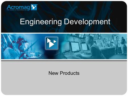 Engineering Development New Products. - 2 - New Product Idea Funnel Trade Shows Visits to Customers Input from Rep's Input from Sales Mgr. Existing Products.