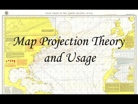 Map Projection Theory and Usage. What is a map projection? A transformation of spherical or ellipsoidal Latitude,longitude (  coordinates to planar.