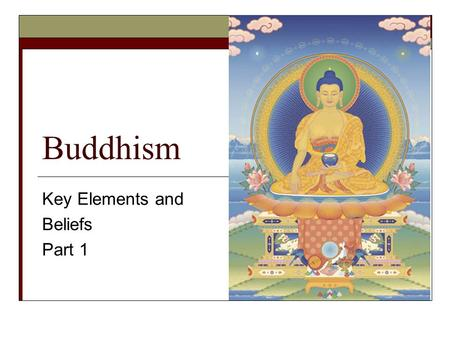Buddhism Key Elements and Beliefs Part 1. Buddhism –Hindu Origins! AcceptsRejects Reincarnation Samsara Karma Dharma Nirvana Pali  Caste system (Brahmins)