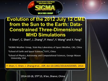 Evolution of the 2012 July 12 CME from the Sun to the Earth: Data- Constrained Three-Dimensional MHD Simulations F. Shen 1, C. Shen 2, J. Zhang 3, P. Hess.