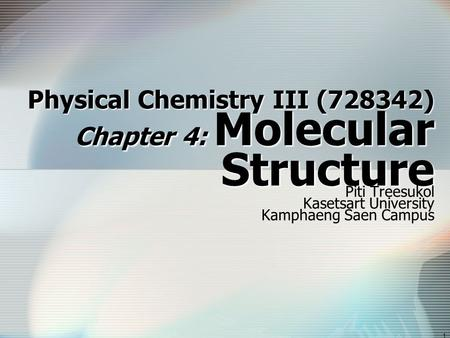 Physical Chemistry III (728342) Chapter 4: Molecular Structure
