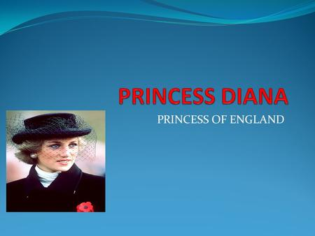 PRINCESS OF ENGLAND. BORN 1961 JULY 1 ST…….. DIED AUGUST 31 ST 1997 AGE 36…