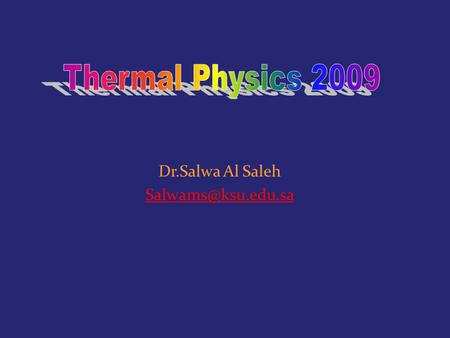 Dr.Salwa Al Saleh Lecture 9 Thermodynamic Systems Specific Heat Capacities Zeroth Law First Law.