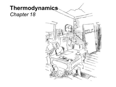 Thermodynamics Chapter 18.