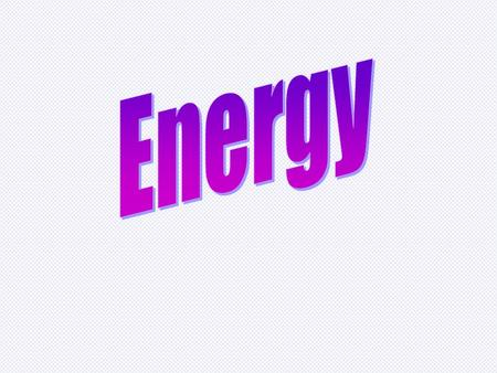 "Energy Ability to do work … ""Does stuff"" Energy comes in many different forms Energy can change from one form to another Energy is usually measured in."