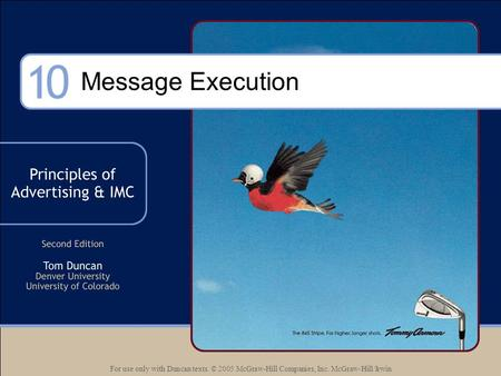 For use only with Duncan texts. © 2005 McGraw-Hill Companies, Inc. McGraw-Hill/Irwin Message Execution.