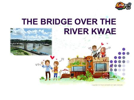 THE BRIDGE OVER THE RIVER KWAE. THE BRIDGE OVER THE RIVER KWAE is, know to most people through Pierre Boulle's novel and the movie based on it According.