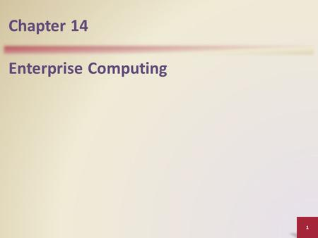 Chapter 14 Enterprise Computing.