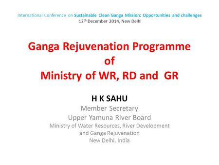 Ganga Rejuvenation Programme of Ministry of WR, RD and GR