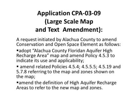 Application CPA-03-09 (Large Scale Map and Text Amendment): A request initiated by Alachua County to amend Conservation and Open Space Element as follows: