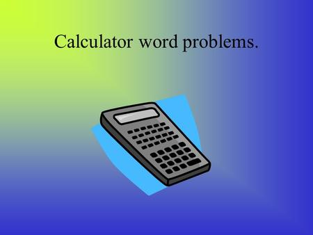 Calculator word problems.. Daisy earns £5.90 per hour. How much does she earn a week if she works 42 hours?
