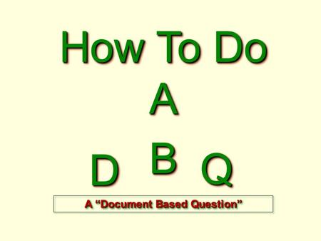 "How To Do A DD BB QQ A ""Document Based Question"""