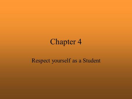 Chapter 4 Respect yourself as a Student. Types of Learning acquisition of basic concepts mastery of professional skill attainment of appropriate attitude.