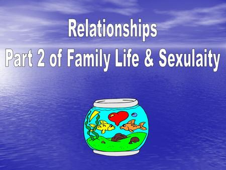Part 2 of Family Life & Sexulaity