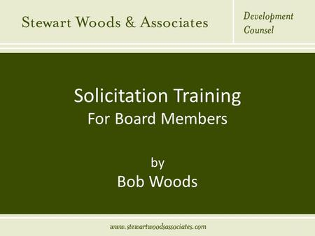 Solicitation Training For Board Members by Bob Woods 1.