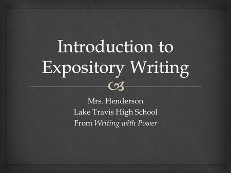 Mrs. Henderson Lake Travis High School From Writing with Power.