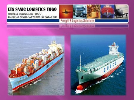  ETS SANIC LOGISTICS TOGO is an enterprise which provide's our local suppliers and overseas buyers a logistics conduit which has nearly zero defects.