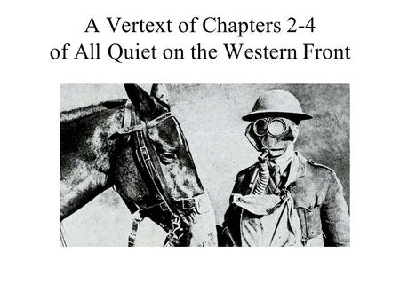 A Vertext of Chapters 2-4 of All Quiet on the Western Front.