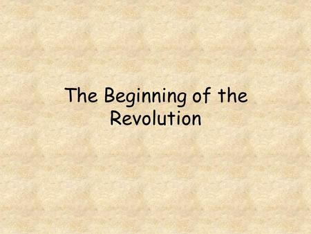 The Beginning of the Revolution. Page numbers Beginning of Revolution page 56 Revolution continued page 57 Second Continental Congress page 58.