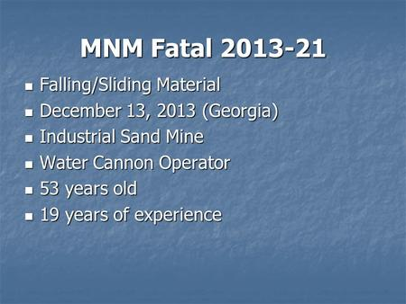 MNM Fatal 2013-21 Falling/Sliding Material Falling/Sliding Material December 13, 2013 (Georgia) December 13, 2013 (Georgia) Industrial Sand Mine Industrial.