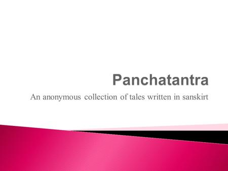 An anonymous collection of tales written in sanskirt.