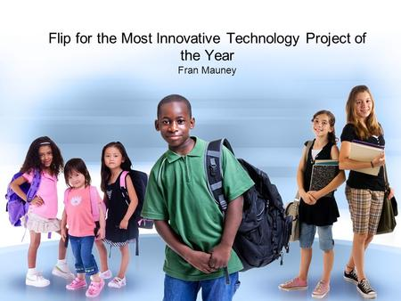 Flip for the Most Innovative Technology Project of the Year Fran Mauney.