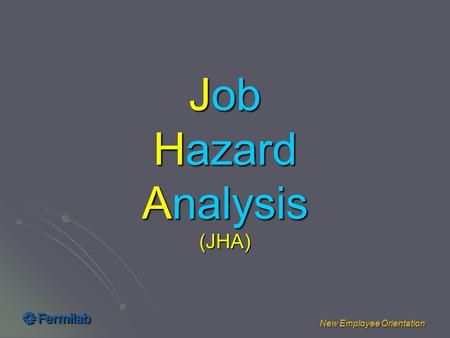 New Employee Orientation Job Hazard Analysis (JHA)