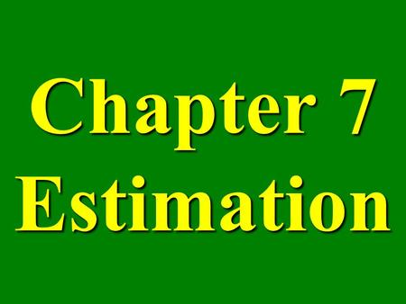 Chapter 7 Estimation. Section 7.3 Estimating p in the Binomial Distribution.