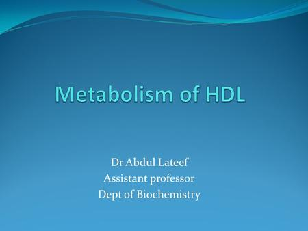 Dr Abdul Lateef Assistant professor Dept of Biochemistry.