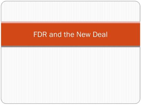 FDR and the New Deal. FDR Background Distant cousin of Teddy Roosevelt Married Eleanor, Teddy's niece Entered politics in 1910 - NY state Senate Contracts.