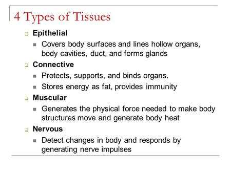 Animal Tissues and Organ Systems Chapter 33. Tissue A group of ...