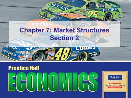 Chapter 7: Market Structures Section 2