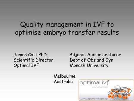 Quality management in IVF to optimise embryo transfer results