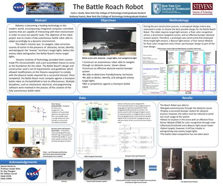 The Battle Roach Robot Carla J. Araile, New York City College of Technology Undergraduate Student Anthony Francis, New York City College of Technology.