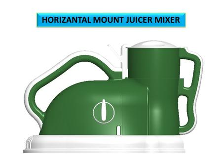 HORIZANTAL MOUNT JUICER MIXER. INTRODUCTION MARKET SHARE MARKET COMPETITIVE PLAYER SUCCESS MODELS FAILURE GOOD MODEL MARKET PRODUCT HEIGHT PROJECT INTRODUCED.