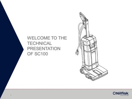 WELCOME TO THE TECHNICAL PRESENTATION OF SC100 1.