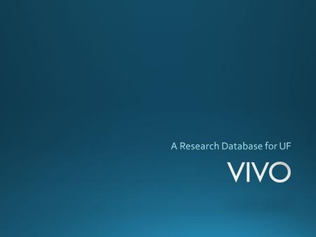 HR Research Pubs Teaching Self Edit VIVO Reports Biosketch Visualizations Expert Finding Network Analysis Adhoc Queries.