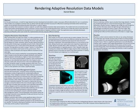 Rendering Adaptive Resolution Data Models Daniel Bolan Abstract For the past several years, a model for large datasets has been developed and extended.