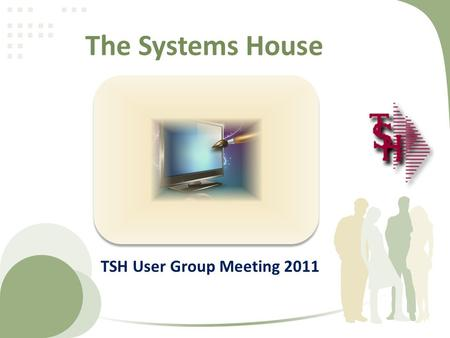 The Systems House TSH User Group Meeting 2011. 158 Cases Updated this Year Cases Completed By System Area ODBC2 Purchasing12 Pricing5 Remotenet2 Reporting10.