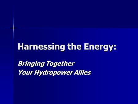 Harnessing the Energy: Bringing Together Your Hydropower Allies.
