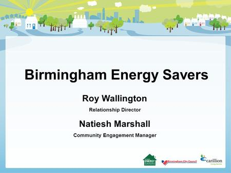 Birmingham Energy Savers Roy Wallington Relationship Director Natiesh Marshall Community Engagement Manager.