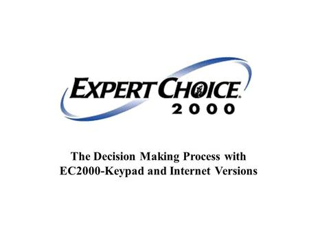 The Decision Making Process with EC2000-Keypad and Internet Versions.