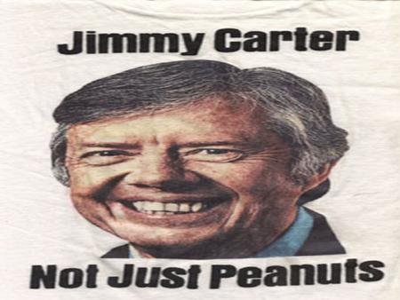 "The peanut farmer from Georgia Jimmy Carter From Georgia Served in Navy Elected governor of Georgia in 1970 First president to publicly claim to be ""born."