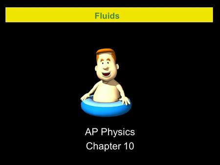 Fluids AP Physics Chapter 10. Fluids 10.1 States of Matter.