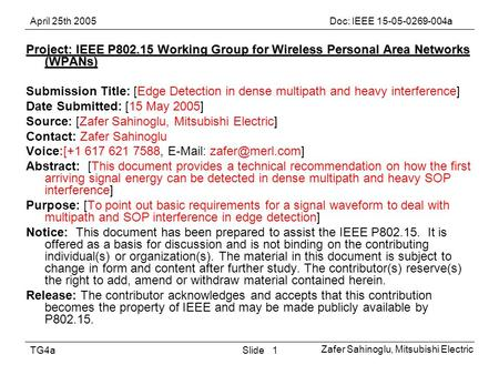 April 25th 2005Doc: IEEE 15-05-0269-004a Zafer Sahinoglu, Mitsubishi Electric SlideTG4a1 Project: IEEE P802.15 Working Group for Wireless Personal Area.